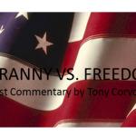 Tyranny vs Freedom with Flag Tony Corvo